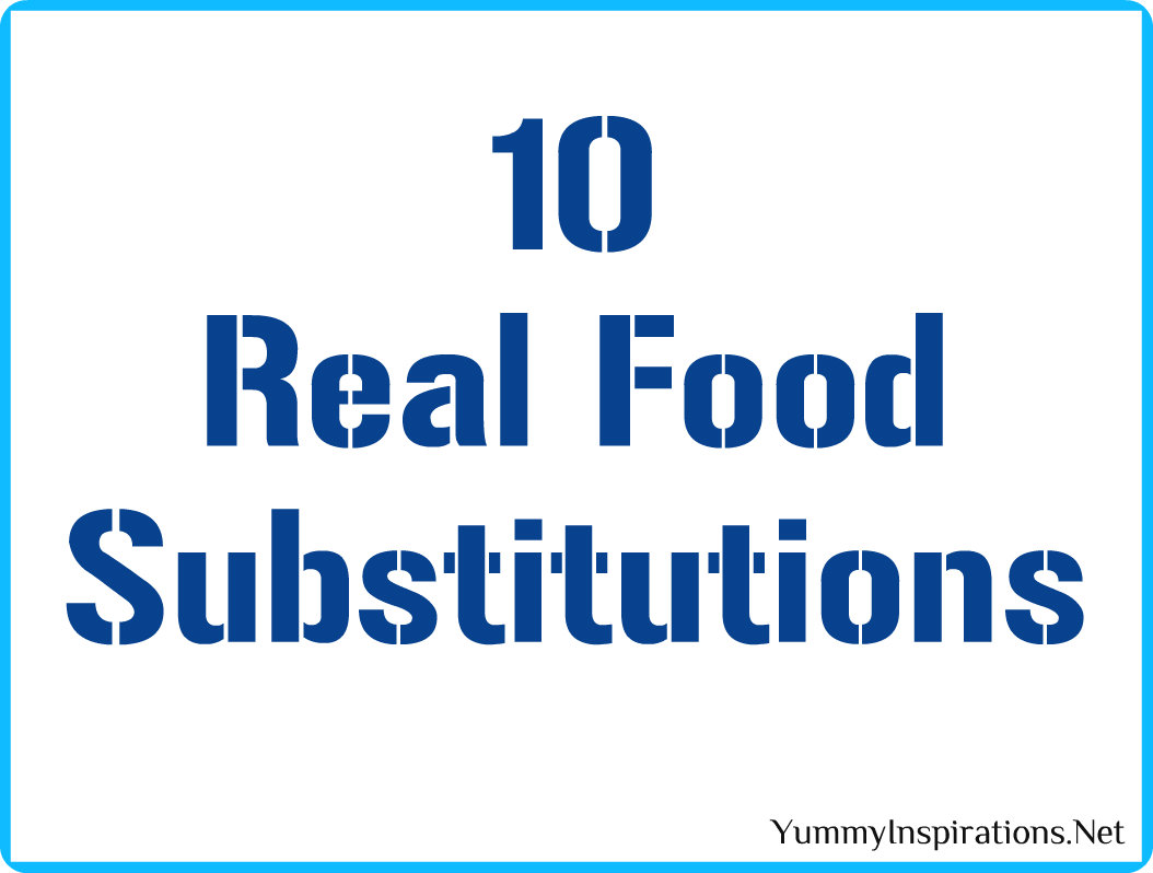 10 Real Food Substitutions