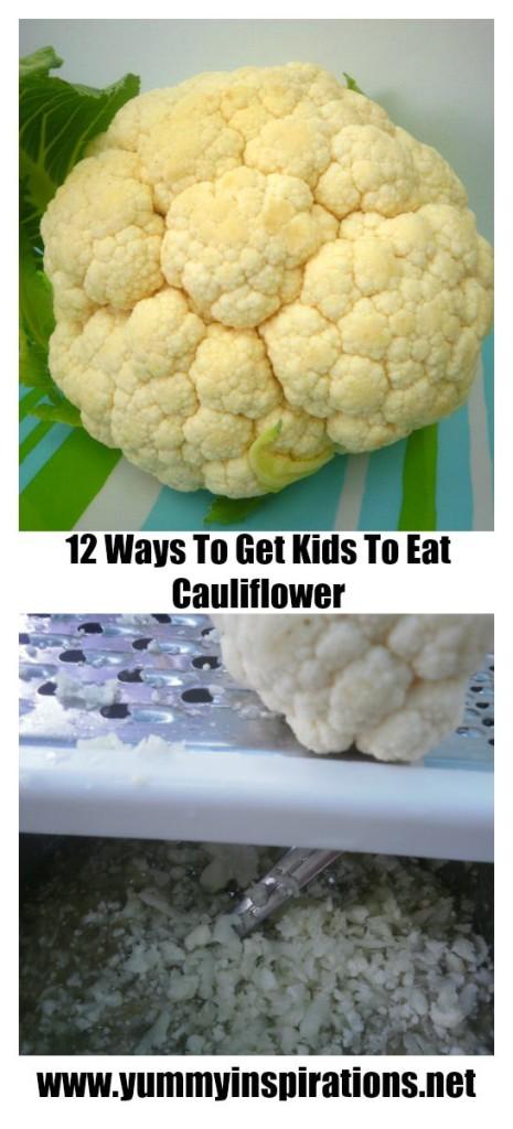 12 Unique Ways To Get Your Kids To Eat Cauliflower