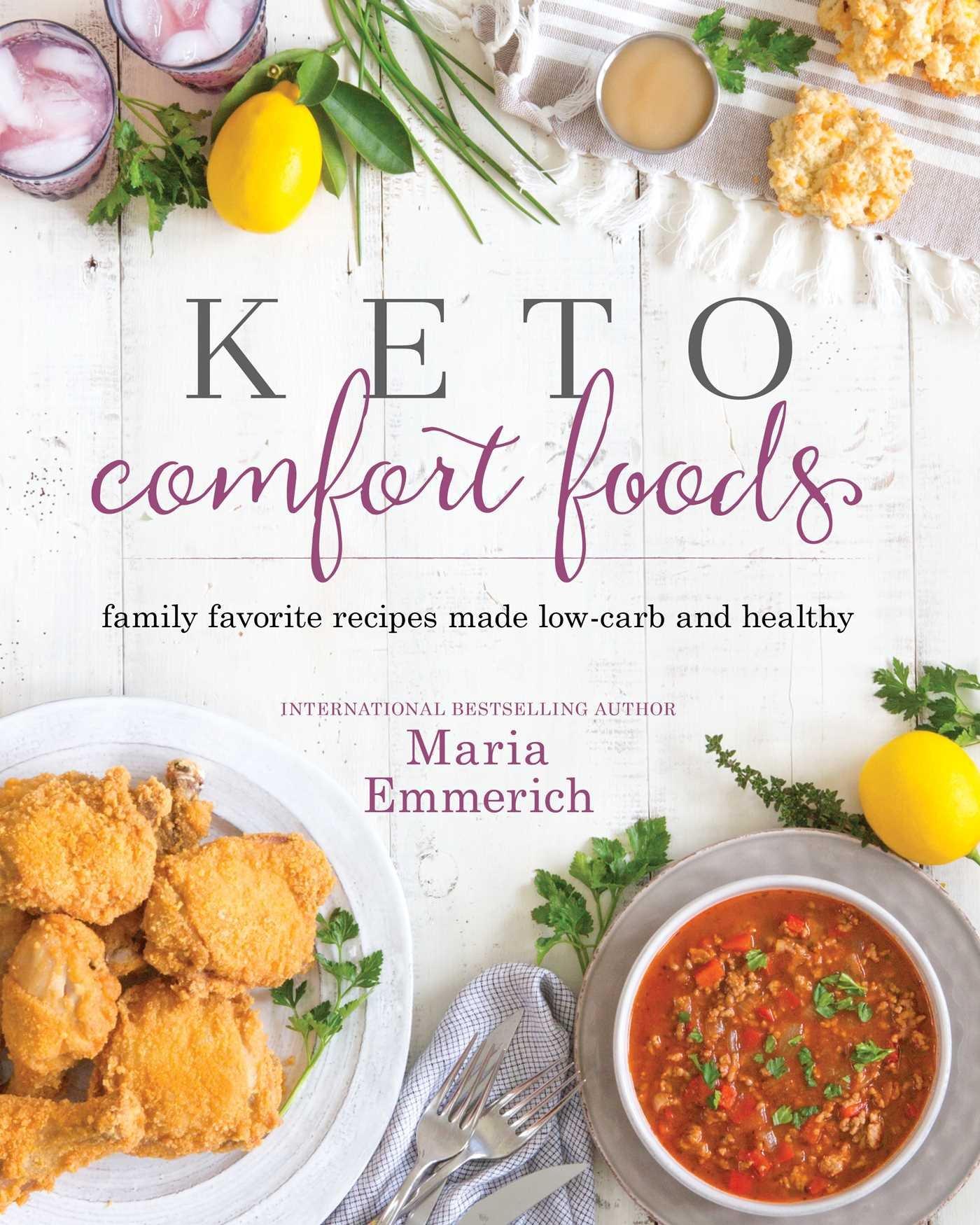 Keto Cookbooks - Keto Comfort Foods Maria Emmerich Cookbook