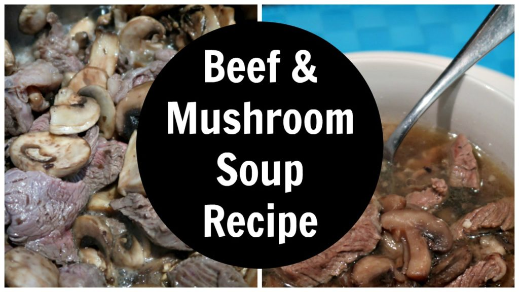 Beef and Mushroom Soup Recipe